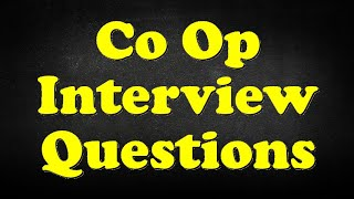 Co Op Interview Questions