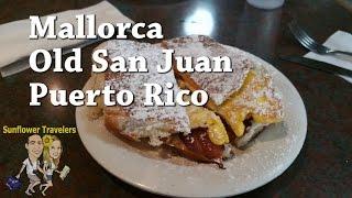 La Mallorca A Delightful Cafe In Old San Juan