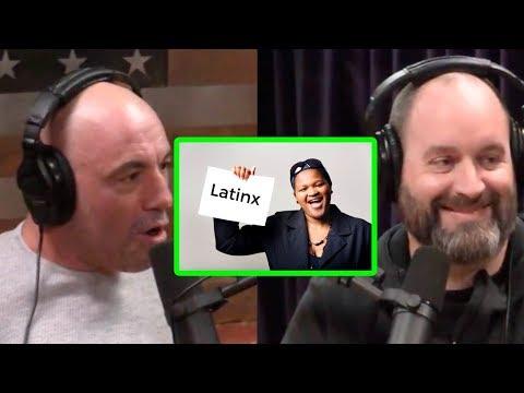 "Joe Rogan And Tom Segura On ""Latinx"""