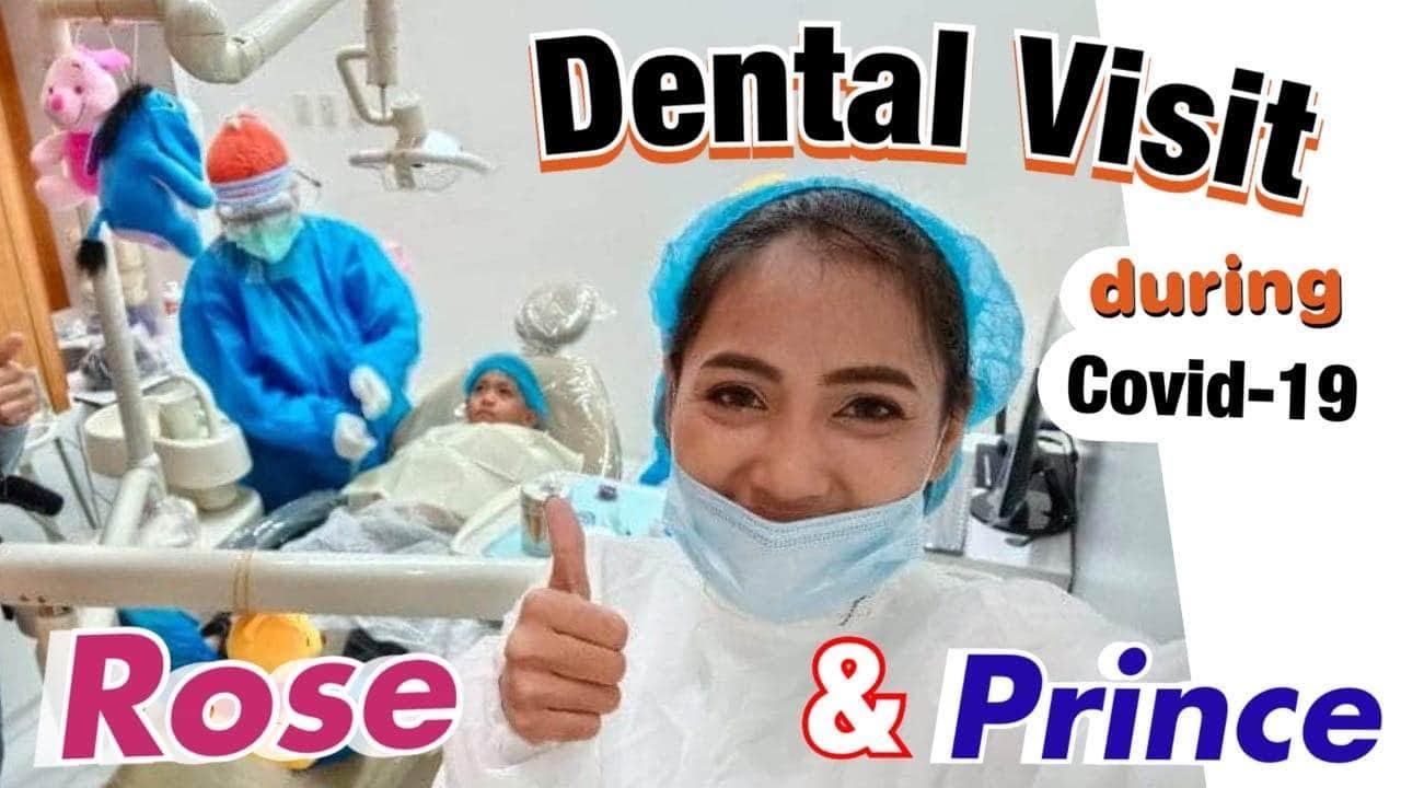 Dental Visit During Covid-19   Rose & Prince