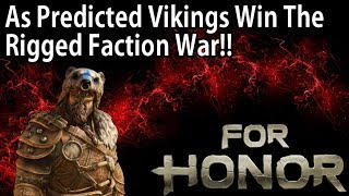 For Honor - As Predicted Vikings Win The Rigged Faction War!!