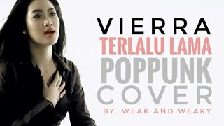 Download lagu VIERRA - TERLALU LAMA [POP PUNK COVER]