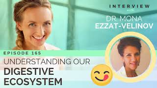 Ep 165 Sivana Podcast: Understanding Our Digestive Ecosystem with Dr. Mona Ezzat-Velinov