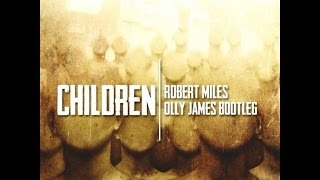 Robert Miles - Children 2015 (Olly James Bootleg) FREE DOWNLOAD