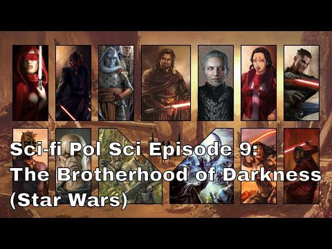 Sci-fi Pol Sci Episode 9: The Brotherhood of Darkness
