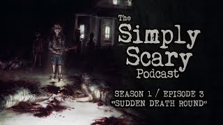 3 TERRIFYING SCARY STORIES | Creepypasta Compilation | Simply Scary Podcast S1E03