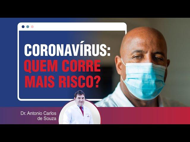 CORONAVÍRUS: QUEM CORRE MAIS RISCO?