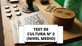 TEST DE CULTURA GENERAL 2 (NIVEL MEDIO)