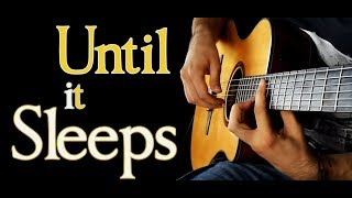 (Metallica) - Until It Sleeps - Fingerstyle guitar (Acoustic cover)