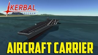 "Kerbal Space Program ""WAR"" Pt.15 - Aircraft Carrier"