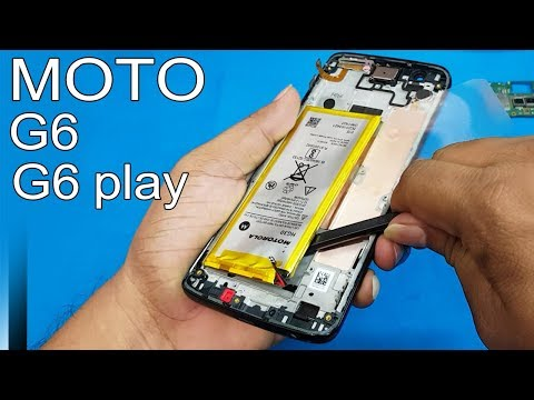 Motorola Moto G6 /G6 Play/ G6 Plus- Battery Replacement || How To Change Moto G6 /g6 Play Battery