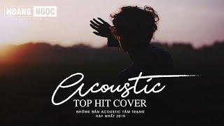 Acoustic Cover 2019 - Những Bản Hit Cover Nhẹ Nhàng Hay Nhất 2019