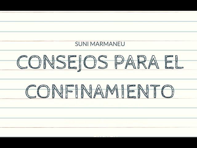 Consejos para el confinamiento con Suni Marmaneu (Psicóloga)