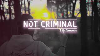 Not Criminal© by StreetMan
