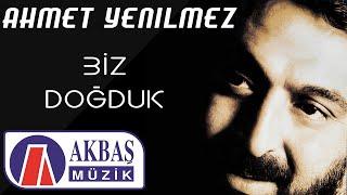 Ahmet Yenilmez Biz Do Duk