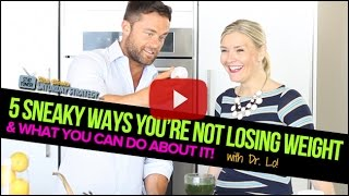 5 Sneaky Ways You're Not Losing Weight & What You Can Do about it! with Dr. Lo - Saturday Strategy