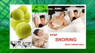 How to stop Snoring with a Tennis ball./H R Home Remedy for Snoring.