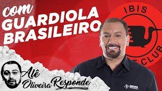 """GUARDIOLA BRASILEIRO: """"CR7 NÃO TEM VAGA AQUI""""!  - ALÊ OLIVEIRA RESPONDE #88"""