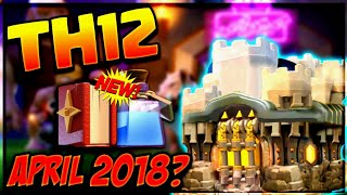 TH 12 COMING THIS APRIL 2018? NEW MAGIC ITEMS WITH TH 12 CLASH OF CLANS•FUTURE T18