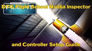 dtg flight school nvidia inspector and controller setup tutorial
