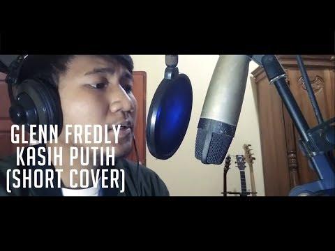 Glenn Fredly - Kasih Putih (Short Cover by Irvan)
