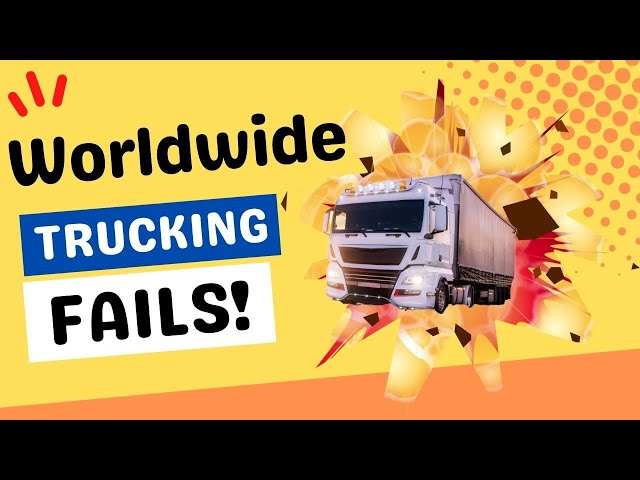 STUPID TRUCK DRIVERS ! around the World THE BEST FAILS !