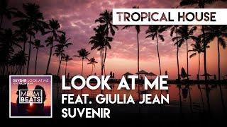 Suvenir - Look At Me feat. Giulia Jean ( Audio) [Miami Beats]