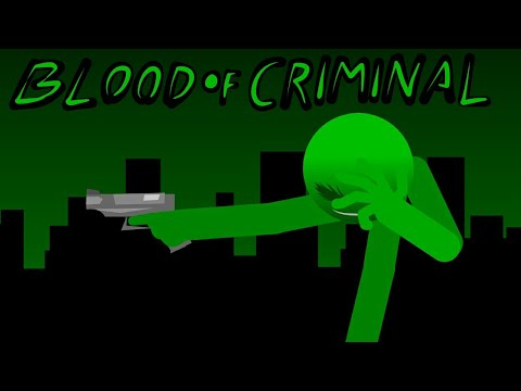 Blood of Criminal | Stickman