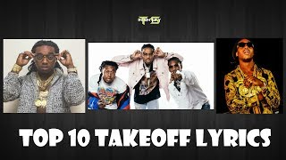 Top 10 Takeoff Lyrics (Migos)