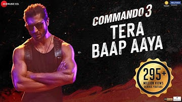 Tera Baap Aaya - Commando 3  Vidyut Jammwal, Adah Sharma, Angira Dhar, Gulshan D  Farhad B, Vikram M
