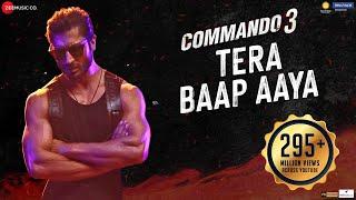Tera Baap Aaya - Commando 3| Vidyut Jammwal, Adah Sharma, Angira Dhar, Gulshan D| Farhad B, Vikram M