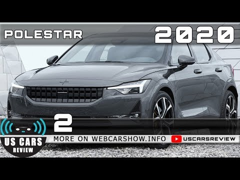2020 POLESTAR 2 Review Release Date Specs Prices