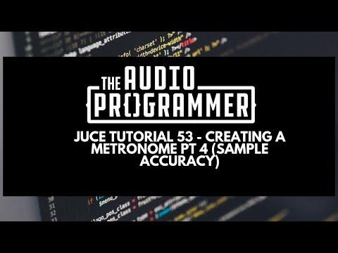 Juce Tutorial 53- Creating a Metronome Pt 4 (Sample Accuracy)