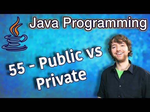 Java Programming Tutorial 55 - Public vs Private