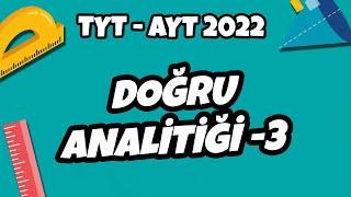 TYT - AYT Geometri - Doğru Analitiği - 3  TYT - AYT Geometri 2022 hedefekoş