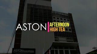 ASTON Afternoon High Tea by Aston Samarinda Hotel & Convention Center.