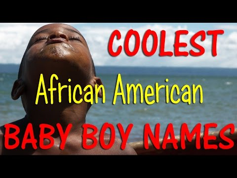 COOLEST African American Baby BOY NAMES