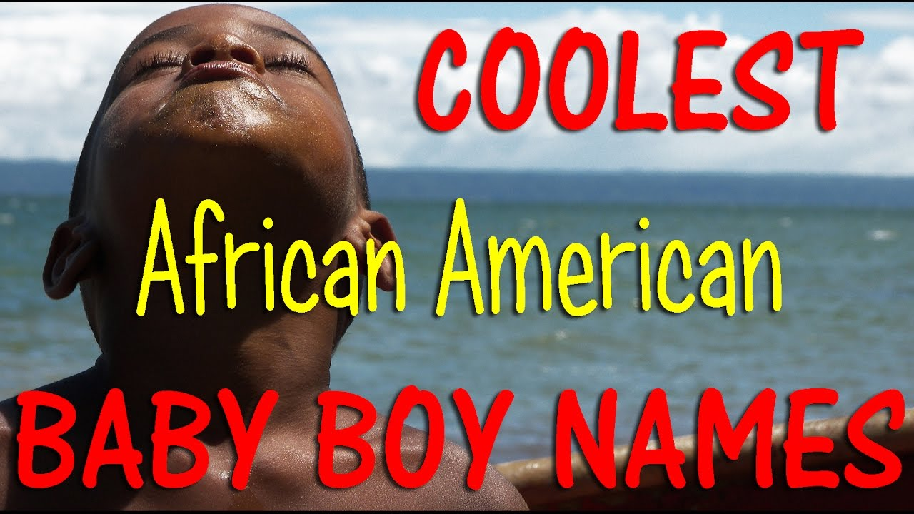 African Boy Names: COOLEST African American Baby💓 BOY NAMES