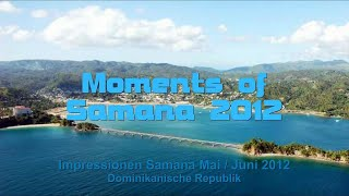 Samana Moments 2012, Republica Dominicana