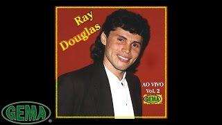 Ray Douglas Vol.2 - Aquele Amor Que Faz Gostoso Me Deixou  (Áudio oficial)