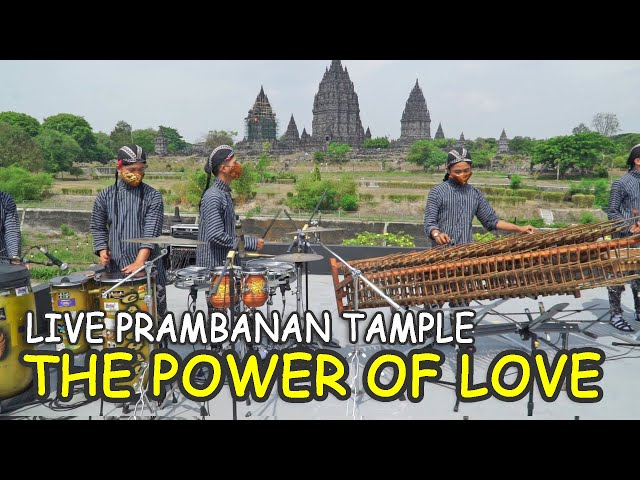 THE POWER OF LOVE - Angklung New Carehal at Prambanan Tample - CELINE DION Angklung Malioboro Cover