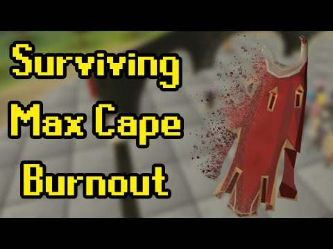Some Ideas Pertaining To Max Cape Burnout - OSRS