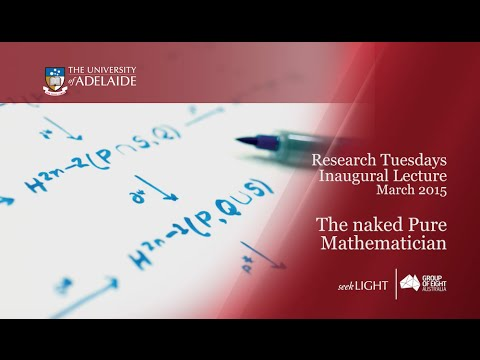 The naked Pure Mathematician - Inaugural Lecture March 2015