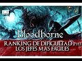 Ranking De Dificultad De Los Jefes De Bloodborne (de Los Más Fáciles A Los Mas Difíciles)