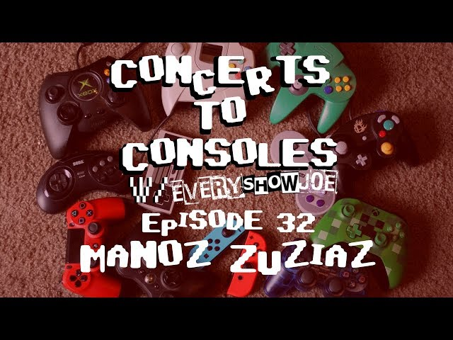 Concerts To Consoles: Episode 32 - Manoz Zuziaz