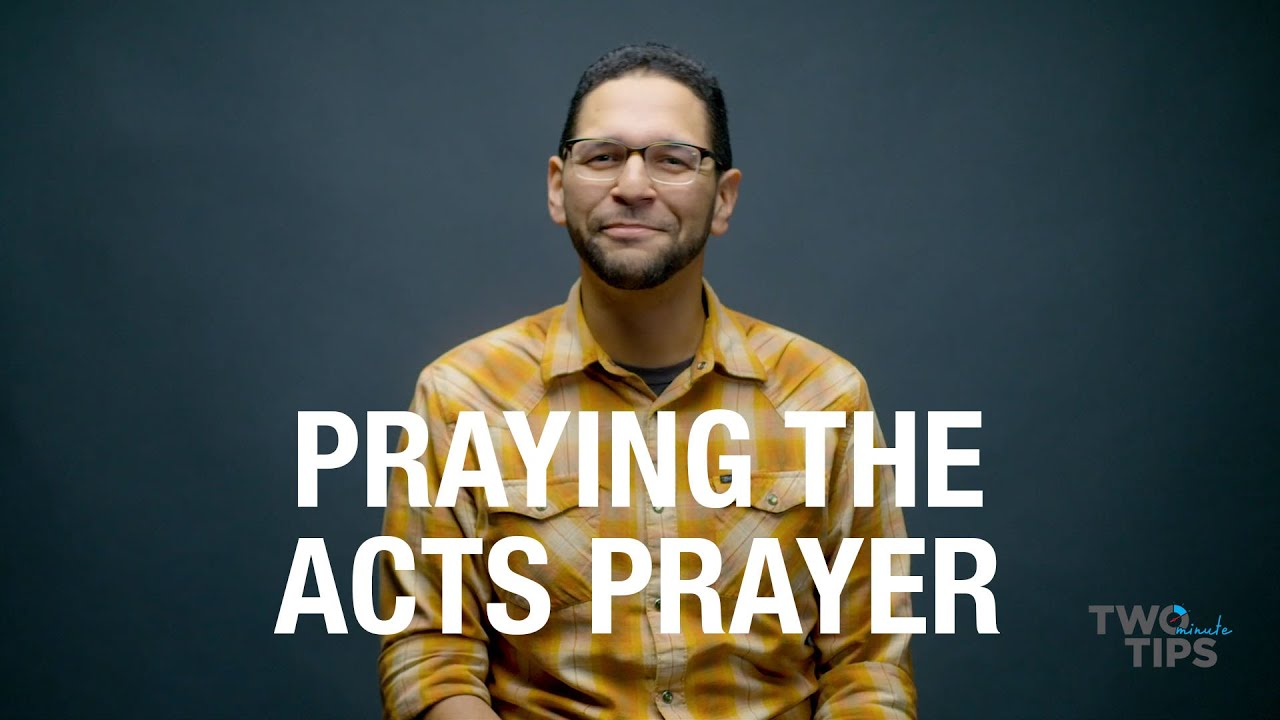 Praying the ACTS Prayer | TWO MINUTE TIPS
