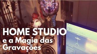 Home Studio e a Magia das Gravações - Fabio Lima