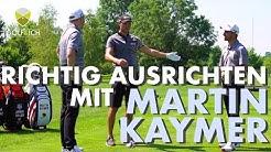 MARTIN KAYMER ÜBER DIE AUSRICHTUNG