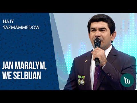 Hajy Ýazmämmedow - Jan Maralym, Selbijan   2020