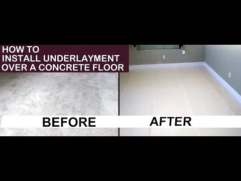 How To Install Underlayment Over A Concrete Floor